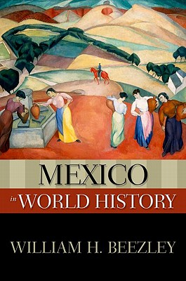 Mexico in World History By Beezley, William H.